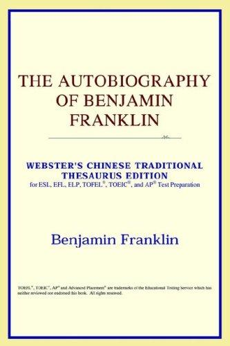 Download The Autobiography of Benjamin Franklin (Webster's Chinese-Simplified Thesaurus Edition)