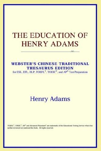 Download The Education of Henry Adams (Webster's Chinese-Simplified Thesaurus Edition)