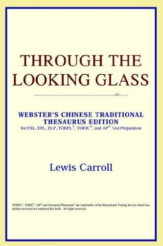Download Through the Looking Glass (Webster's Chinese-Simplified Thesaurus Edition)