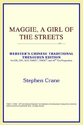 Download Maggie, A Girl of the Streets (Webster's Chinese-Simplified Thesaurus Edition)