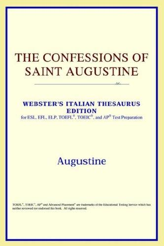 Download The Confessions of Saint Augustine (Webster's Italian Thesaurus Edition)