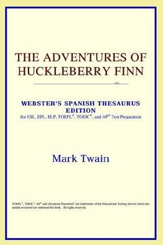 The Adventures of Huckleberry Finn (Webster's Spanish Thesaurus Edition)