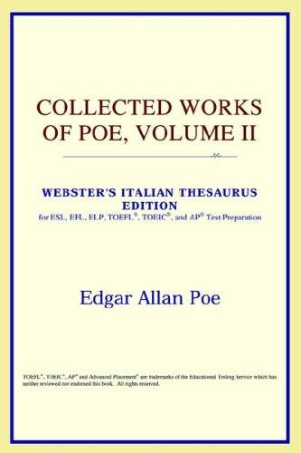Collected Works of Poe, Volume II (Webster's Italian Thesaurus Edition)