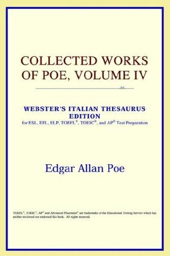 Collected Works of Poe, Volume IV (Webster's Italian Thesaurus Edition)