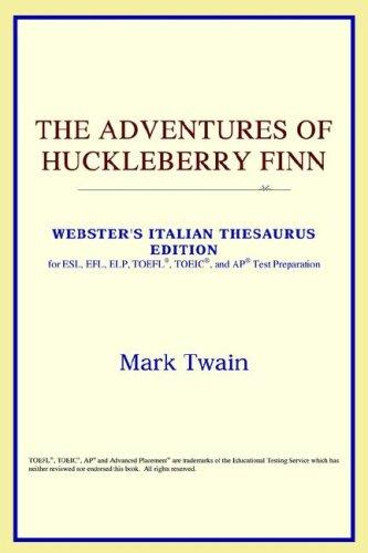Download The Adventures of Huckleberry Finn (Webster's Italian Thesaurus Edition)