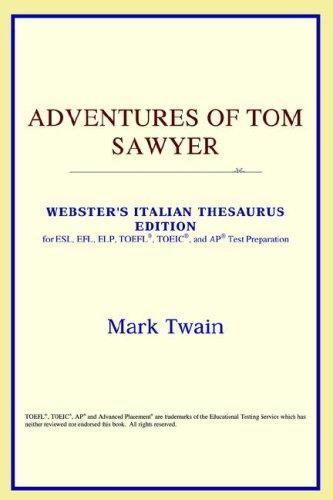 Download Adventures of Tom Sawyer (Webster's Italian Thesaurus Edition)