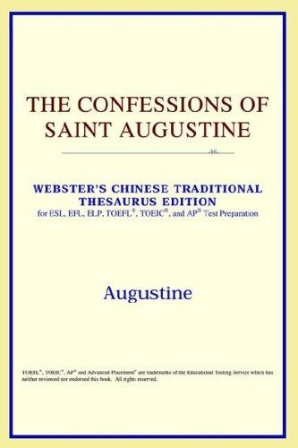 Download The Confessions of Saint Augustine (Webster's Chinese-Traditional Thesaurus Edition)