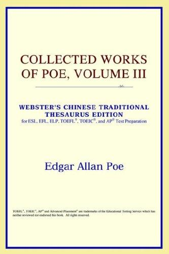 Collected Works of Poe, Volume III (Webster's Chinese-Simplified Thesaurus Edition)