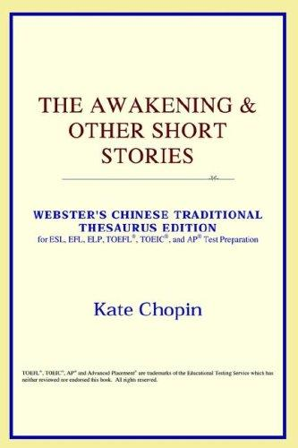 The Awakening & Other Short Stories (Webster's Chinese-Traditional Thesaurus Edition)