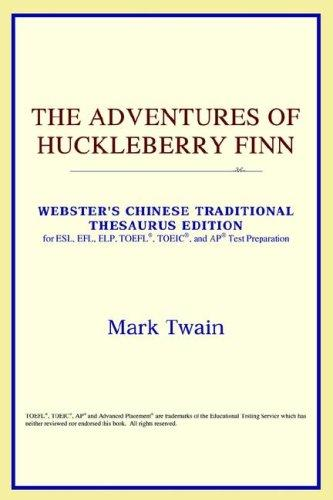 Download The Adventures of Huckleberry Finn (Webster's Chinese-Traditional Thesaurus Edition)