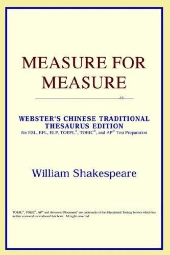 Download Measure for Measure (Webster's Chinese-Simplified Thesaurus Edition)