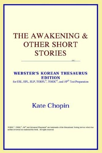 Download The Awakening & Other Short Stories (Webster's Korean Thesaurus Edition)