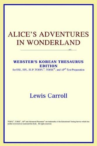 Download Alice's Adventures in Wonderland (Webster's Korean Thesaurus Edition)