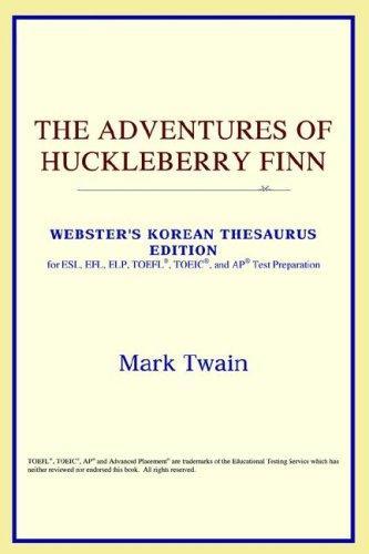The Adventures of Huckleberry Finn (Webster's Korean Thesaurus Edition)
