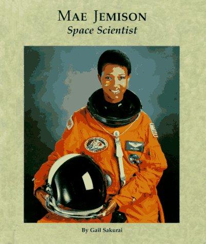 Mae Jemison, space scientist by Gail Sakurai