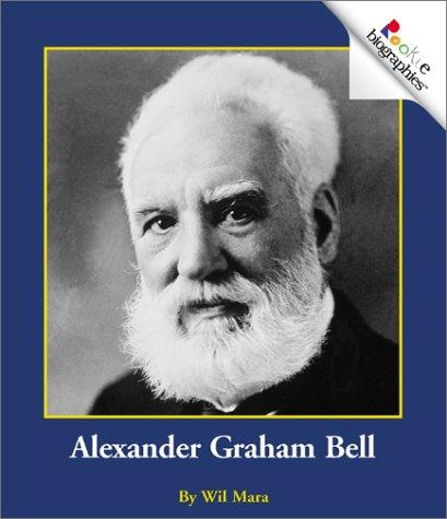 Download Alexander Graham Bell (Rookie Biographies)