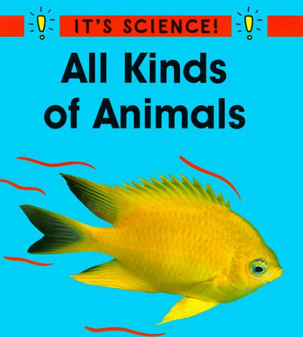 All Kinds of Animals (It's Science)
