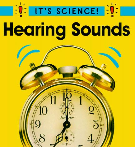 Hearing Sounds (It's Science)