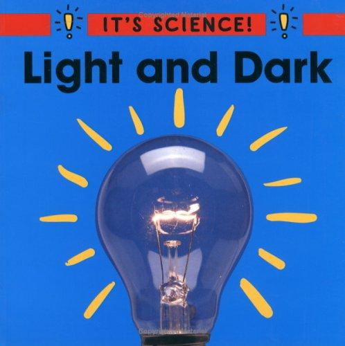 Light and Dark (It's Science)
