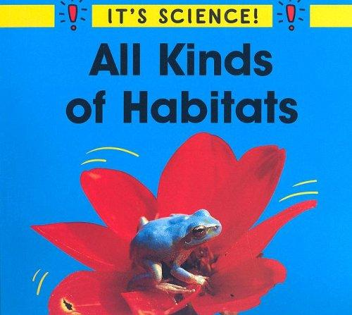 Download All Kinds of Habitats (It's Science)