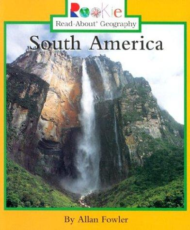 South America (Rookie Read-About Geography)