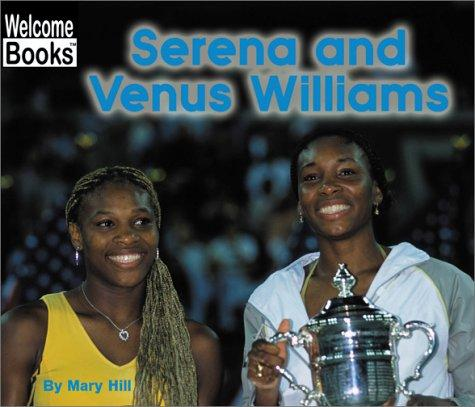 Serena and Venus Williams (Welcome Books)