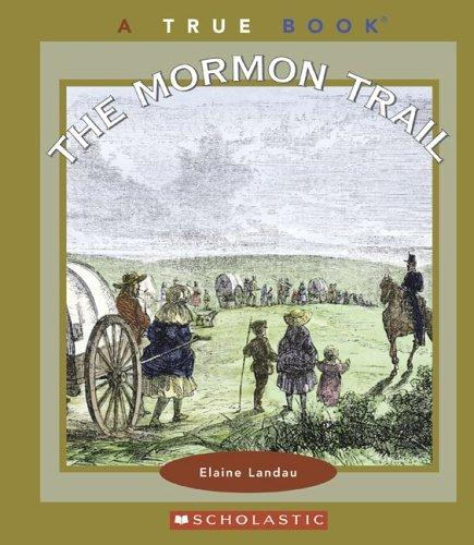 The Mormon Trail by Elaine Landau