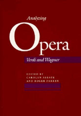 Image 0 of Analyzing Opera: Verdi and Wagner (California Studies in 19th-Century Music)