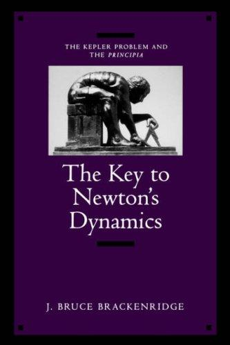 Download The Key to Newton's Dynamics
