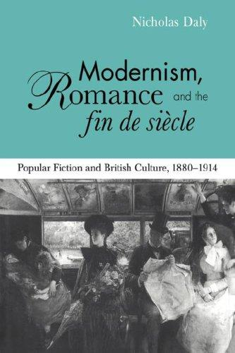 Download Modernism, Romance and the Fin de Siècle