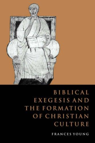 Download Biblical Exegesis and the Formation of Christian Culture