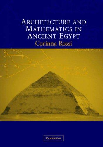 Download Architecture and Mathematics in Ancient Egypt