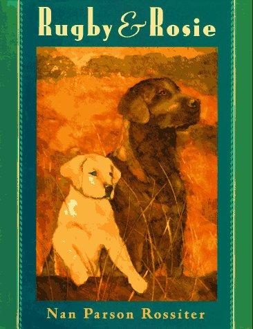 Rugby and Rosie by Nan Parson Rossiter