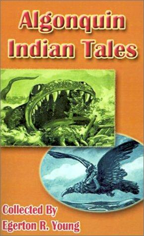 Algonquin Indian Tales by Egerton R. Young, Keche Chemon