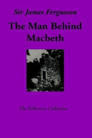 The Man Behind Macbeth (The Kilkerran Collection)