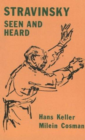 Stravinsky seen and heard