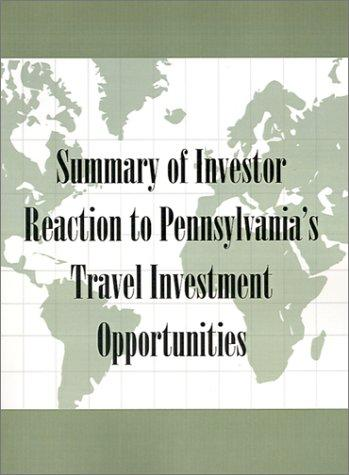 Summary of Investor Reaction to Pennsylvania's Travel Investment Opportunities by H. McKinley Conway