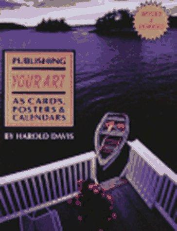 Publishing Your Art As Cards, Posters & Calendars by Harold Davis