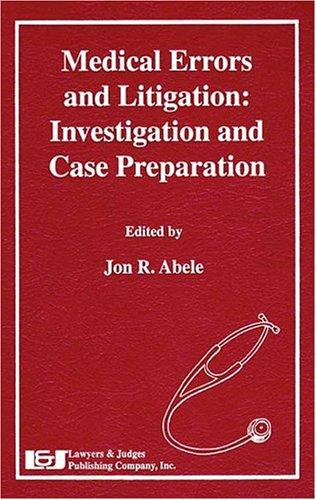 Thumbnail of Medical Errors And Litigation: Investigation And Case Preparation