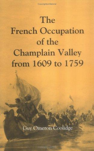 The French occupation of the Champlain Valley from 1609 to 1759