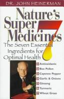 Nature's super 7 medicines by John Heinerman