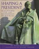 Download Shaping a president