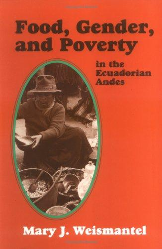 Download Food, Gender, and Poverty in the Ecuadorian Andes