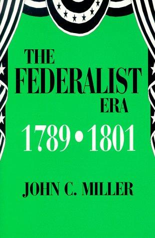 The Federalist Era 1789-1801