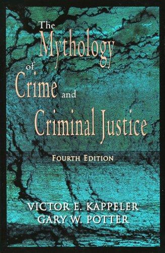 The mythology of crime and criminal justice.
