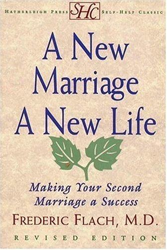 A new marriage, a new life by Frederic F. Flach