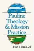 Pauline Theology and Mission Practice by Dean S. Gilliland
