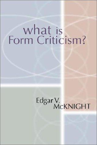 What is form criticism? by Edgar V. McKnight