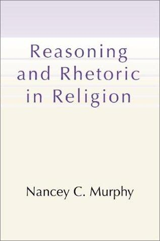 Download Reasoning and Rhetoric in Religion