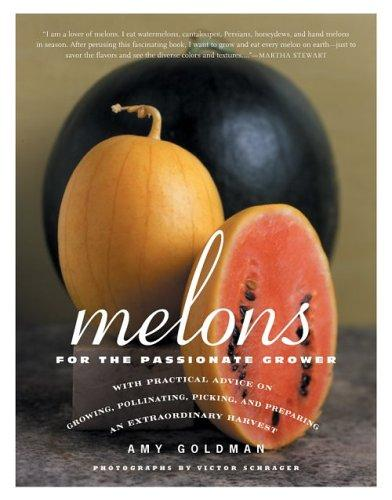 Melons for the Passionate Grower, Goldman, Amy; Schrager, Victor (Photographer)